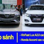 Tiêu chí đánh giá khi so sánh Vinfast Lux A2.0 và Honda Accord