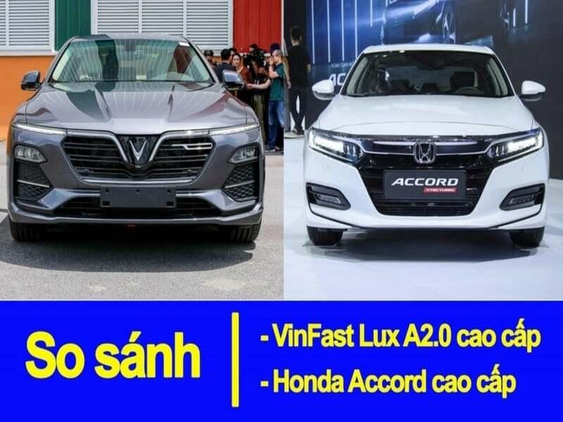Dòng xe cao cấp Vinfast Lux a2.0 với Honda Accord